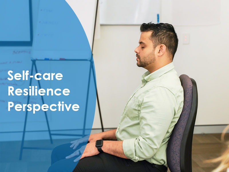 A person sitting on the chair with their eye closed practising mindfulness with the words self-care, resilience, perspective written next to them representing wellness training